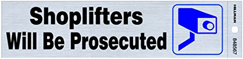 Hillman 848567 Shoplifters Will Be Prosecuted Self Adhesive Sign, Nickel, Black and Blue Mylar, 2x8 Inches 1-Sign]()