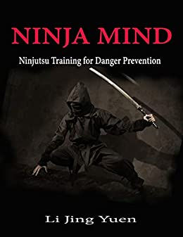 Ninja Mind: Ninjutsu Training for Danger Prevention