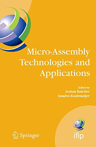 Micro-Assembly Technologies and Applications: IFIP TC5 WG5.5 Fourth International Precision Assembly Seminar (IPAS'2008)