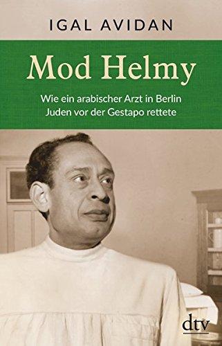 Mod Helmy: Wie ein arabischer Arzt in Berlin Juden vor der Gestapo rettete