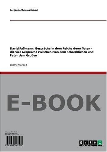 David Faßmann: Gespräche in dem Reiche derer Toten - die vier Gespräche zwischen Ivan dem Schrecklichen und Peter dem Großen