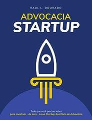 ADVOCACIA STARTUP: Tudo o que é preciso saber para construir – do zero – a sua startup-escritório de advocacia