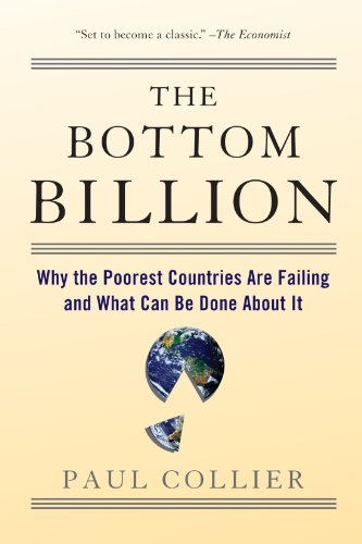 The Bottom Billion: Why the Poorest Countries are Failing...