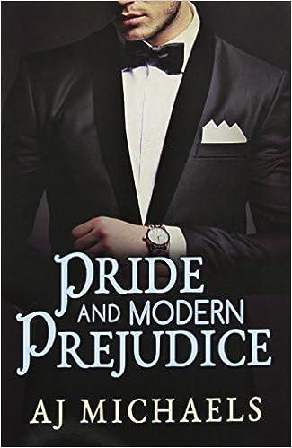 Book Pride and Modern Prejudice by Aj Michaels (2014-06-06)