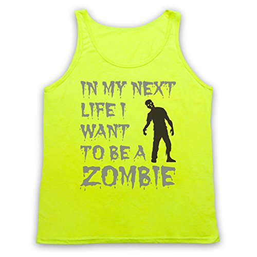 In My Next Life I Want To Be A Zombie Funny Slogan Tank-Top Weste, Neon Gelb, Medium