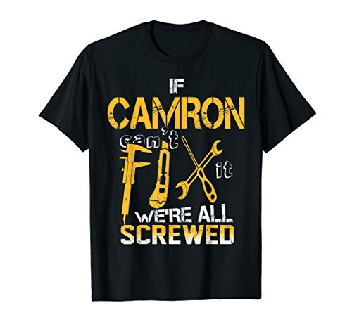 If Camron Can't Fix It We're All Screwed -Camron Name Funny T-Shirt