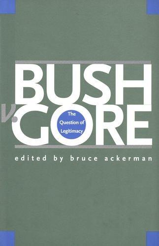 Bush v. Gore: The Question of Legitimacy pdf epub