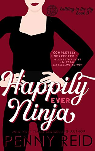 Happily Ever Ninja: A Married Romance (Knitting in the City Book 5) (Top 5 Best Cities In The World)