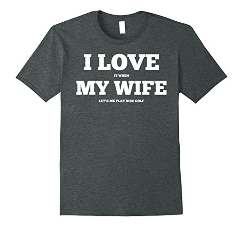 Mens Disc Golf Shirt - Funny - I Love My Wife Large Dark Heather from Tee Shirt Time