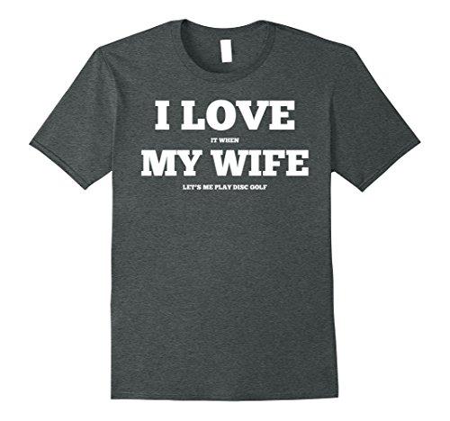 Mens Disc Golf Shirt - Funny - I Love My Wife Medium Dark Heather