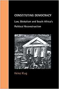 Constituting Democracy Law Globalism And South Africas Political Reconstruction Cambridge Studies In Law And