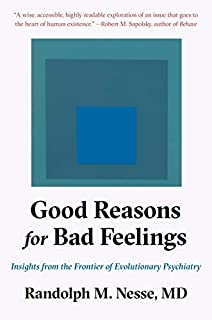 Book Cover: Good Reasons for Bad Feelings: Insights from the Frontier of Evolutionary Psychiatry