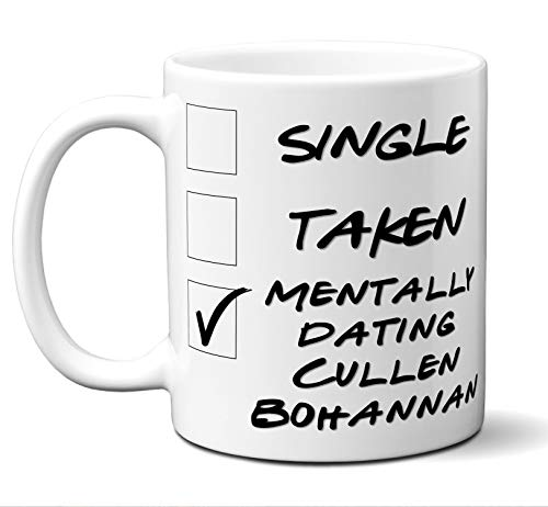 - Funny Cullen Bohannan Mug. Single, Taken, Mentally Dating Coffee, Tea Cup. Perfect Novelty Gift Idea for Any Fan, Lover. Women, Men Boys, Girls. Birthday, Christmas 11 ounces.