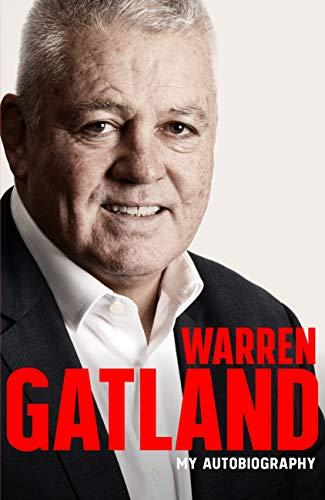 Warren Gatland: My Autobiography: The definitive story by the three-time Grand Slam-winning coach por Warren Gatland