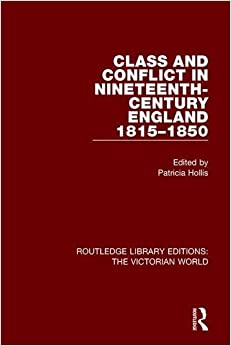 Book Class and Conflict in Nineteenth-Century England: 1815-1850 (Routledge Library Editions: The Victorian World)