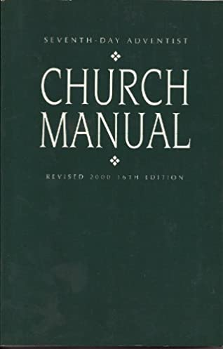 church manual general conference of seventh day adventists rh amazon com the sda church manual the church heritage manual
