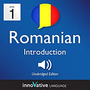 Learn Romanian - Level 1: Introduction to Romanian, Volume 1: Lessons 1-25 Audiobook