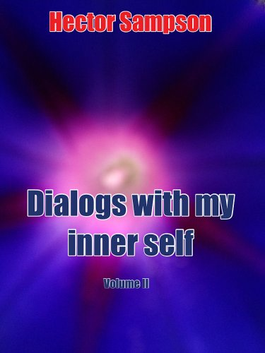 Dialogs with my inner self Vol II by [Sampson, Hector]