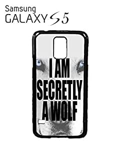 I am Secretly a Wolf Animal Mobile Cell Phone Case Samsung Galaxy S5 Black
