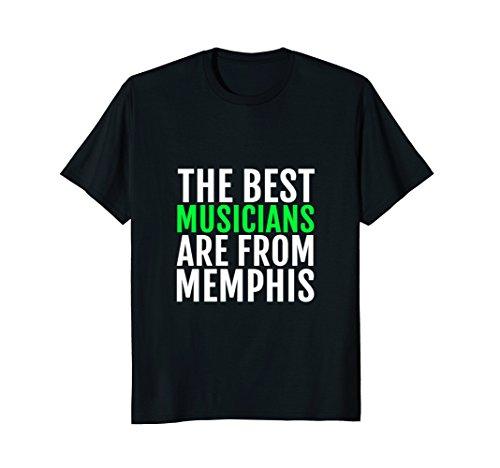 The Best Musicians Are From Memphis T-Shirt Tennessee - Bass Shop Memphis