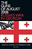 img - for The Guns of August 2008: Russia's War in Georgia (Studies of Central Asia and the Caucasus) book / textbook / text book