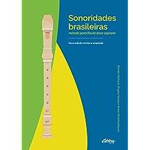 Sonoridades Brasileiras: Método Para Flauta Doce Soprano