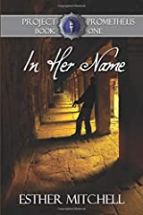 In Her Name (Project Prometheus) Paperback