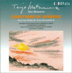 Courtyard of Apsaras: Selected Chamber Works by Teizo Matsumura (2001-08-28)