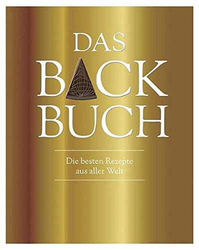 Das Backbuch (Luxusausgabe): Mit Schutzumschlag & Goldschnitt