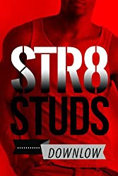 Str8 Studs Downlow, Vol. 7: College Frat Boys, Redneck Militiamen, Italian Mafioso and Rugby Hazing (The Best of the Straight Guy Clubhouse)