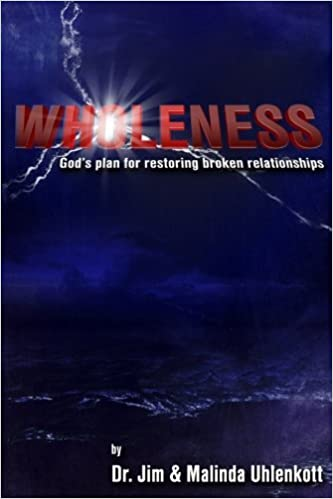 Wholeness: God's Plan For Restoring Broken Relationships: Dr