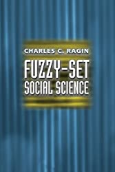 Fuzzy-Set Social Science by Charles C. Ragin (2000-08-01)
