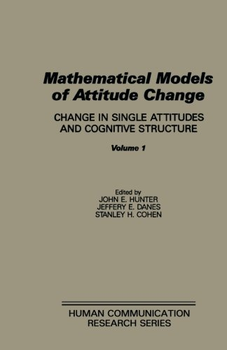 Download Mathematical Models of Attitude Change: Change in Single Attitudes and Cognitive Structure (Volume 1) pdf