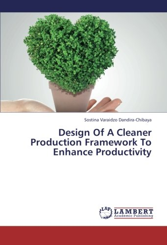 Design Of A Cleaner Production Framework To Enhance Productivity
