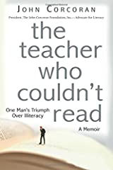 The Teacher Who Couldn't Read: One Man's Triumph Over Illiteracy Paperback