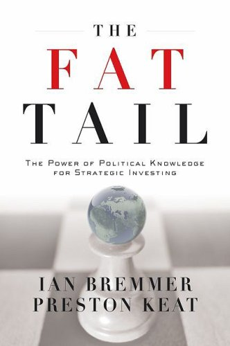 The Fat Tail: The Power of Political Knowledge for Strategic Investing