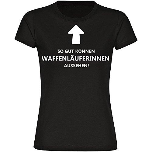 T-Shirt So gut können Waffenläuferinnen aussehen! schwarz Damen Gr. S bis 2XL