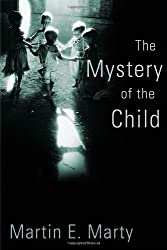 The Mystery of the Child (Religion, Marriage, and Family (RMF))