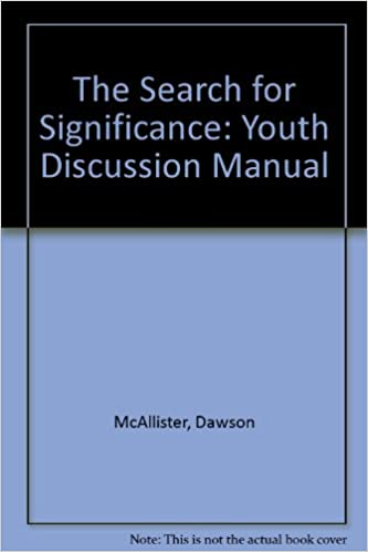 The Search For Significance Youth Discussion Manual Amazon