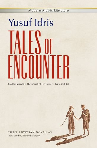 Tales of Encounter: Three Egyptian Novellas: Madam Vienna, The Secret of His Power, New York 80 (Modern Arabic Literature (Paperback)) (Madam In New York compare prices)