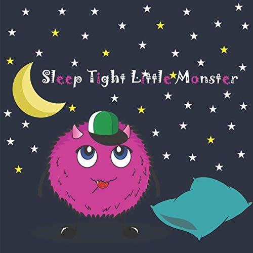 Sleep Tight Little Monster (Bedtime Stories for Toddlers , 5minute bedtime stories , monsters)]()