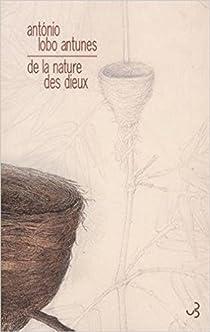 De la nature des dieux - Antonio Lobo Antunes