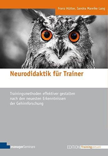 neurodidaktik-fr-trainer-trainingsmethoden-effektiver-gestalten-nach-den-neuesten-erkenntnissen-der-gehirnforschung-edition-training-aktuell