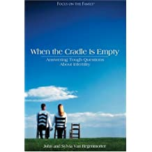 When the Cradle is Empty: Answering Tough Questions About Infertility