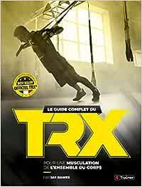 Le guide complet du trx: Amazon.es: Dawes, Jay: Libros en ...