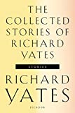 Image of The Collected Stories of Richard Yates: Short Fiction from the author of Revolutionary Road