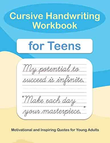 Cursive Handwriting Workbook for Teens: A cursive writing practice workbook for young adults and teens (Beginning cursive workbooks)