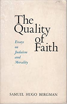 the quality of faith essays on judaism and morality samuel hugo the quality of faith essays on judaism and morality unknown binding 1970