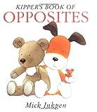 Kipper's Book of Opposites: Kipper Concept Books