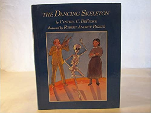 The Dancing Skeleton Cynthia Defelice 9780027264524 Amazon Books
